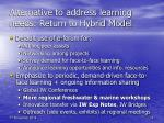 alternative to address learning needs return to hybrid model