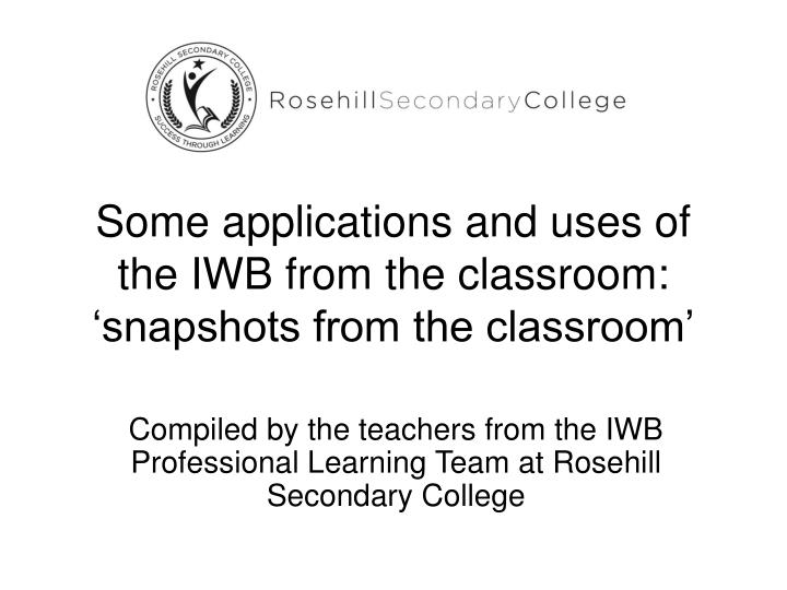 some applications and uses of the iwb from the classroom snapshots from the classroom