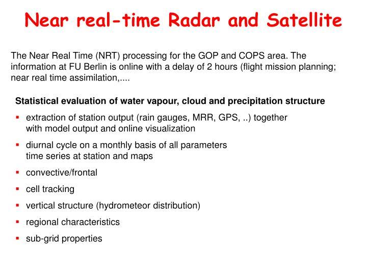 Near real-time Radar and Satellite