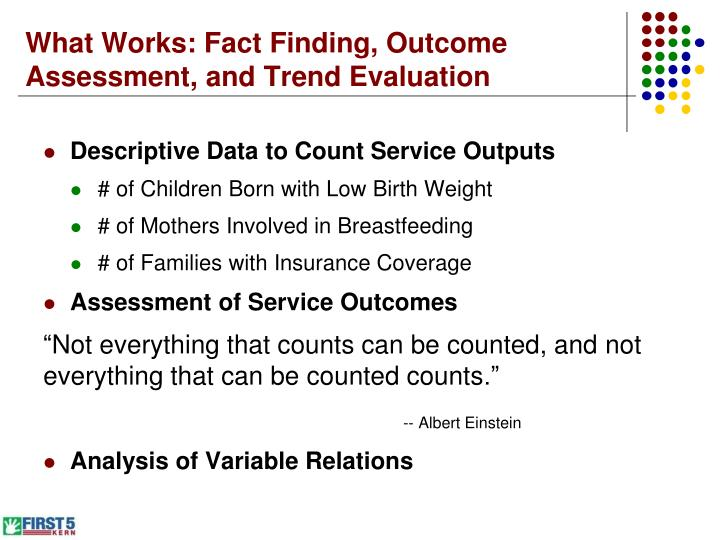 What works fact finding outcome assessment and trend evaluation