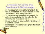 strategies for solving trig equations with multiple angles