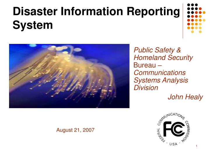 Public safety homeland security bureau communications systems analysis division john healy