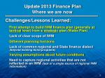 update 2013 finance plan where we are now