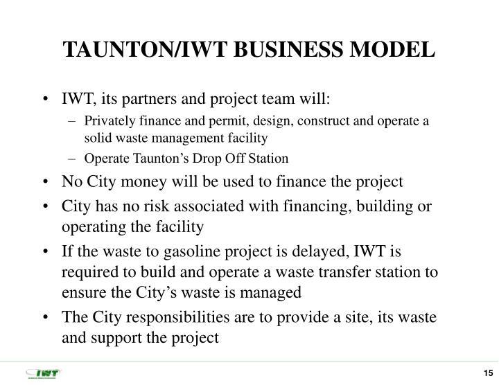 TAUNTON/IWT BUSINESS MODEL