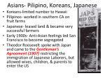 asians pilipino koreans japanese
