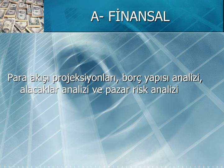 A- FİNANSAL