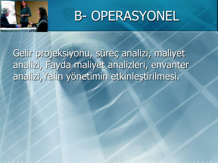B- OPERASYONEL