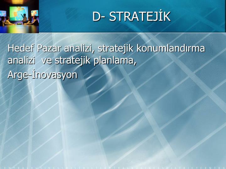 D- STRATEJİK