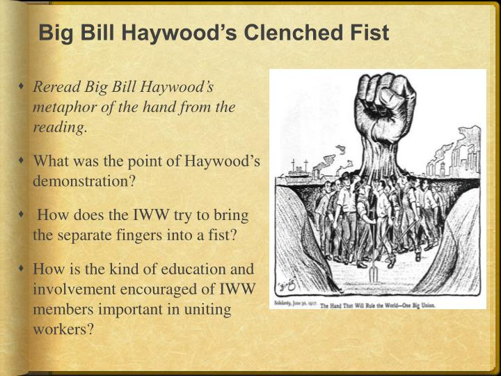 Big Bill Haywood's Clenched Fist