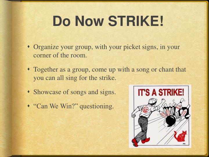 Do Now STRIKE!