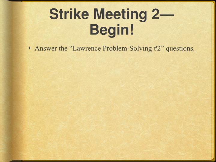 Strike Meeting 2—Begin!