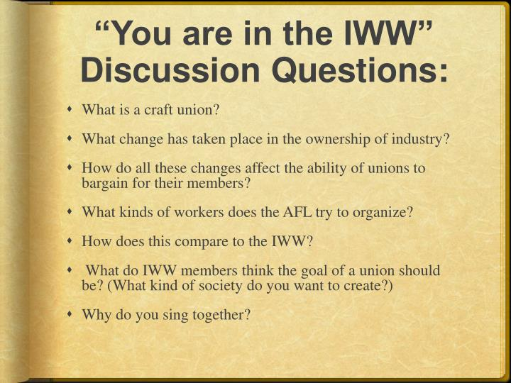 """""""You are in the IWW"""" Discussion Questions:"""