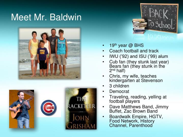 Meet Mr. Baldwin