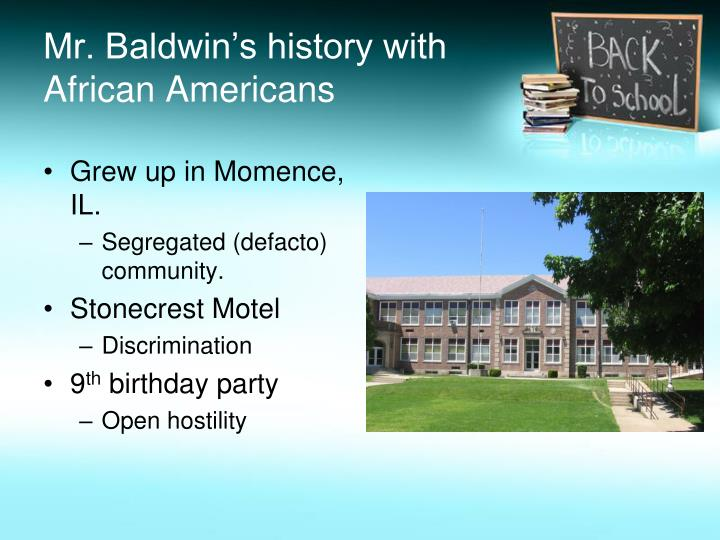 Mr. Baldwin's history with African Americans