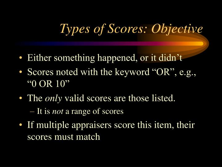 Types of Scores: Objective