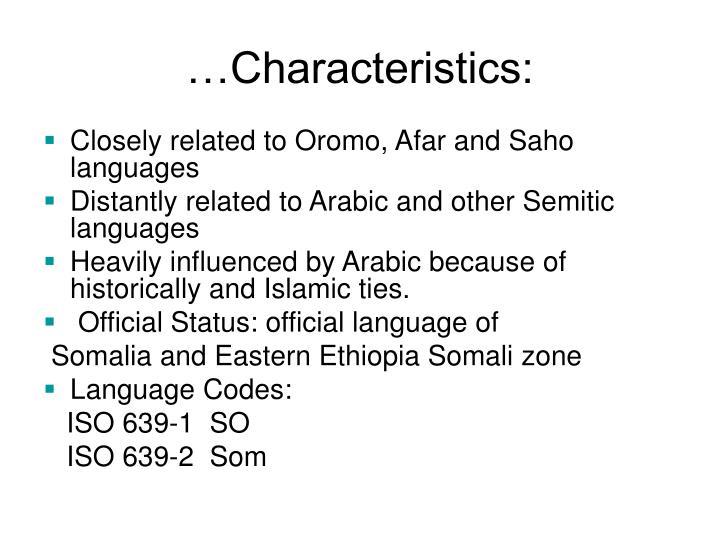 …Characteristics: