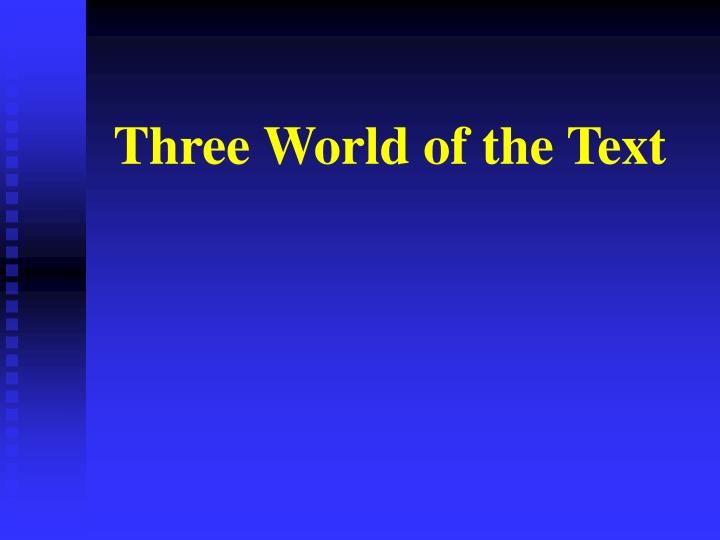 Three World of the Text