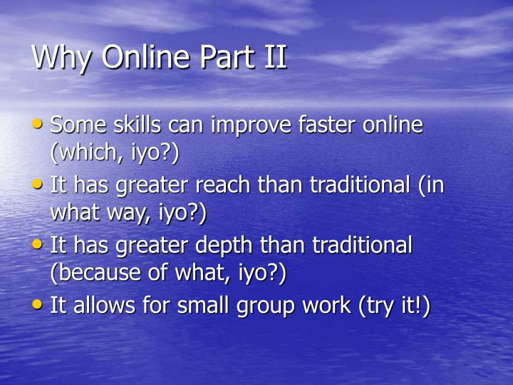 Why Online Part II