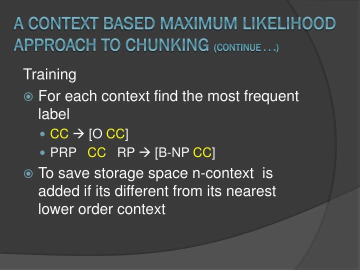 A Context Based Maximum Likelihood Approach
