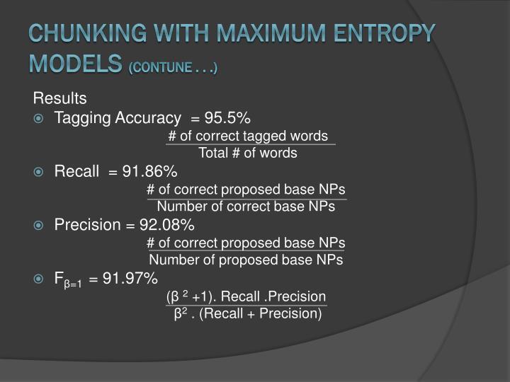 Chunking with Maximum Entropy Models