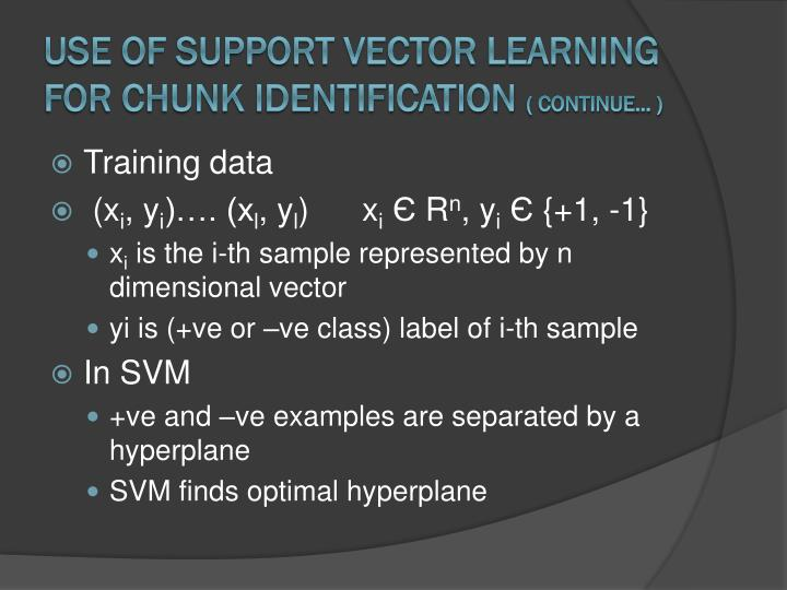 Use of Support Vector Learning for Chunk