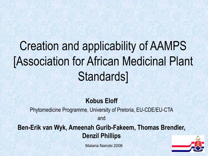 Creation and applicability of AAMPS [Association for African Medicinal Plant Standards]
