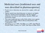 medicinal uses traditional uses and uses described in pharmacopoeias