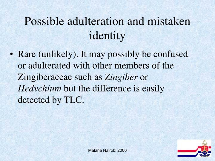 Possible adulteration and mistaken identity