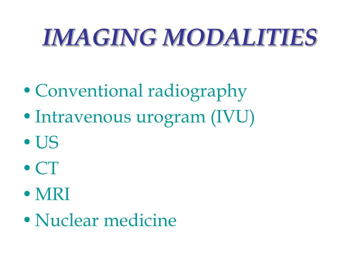 IMAGING MODALITIES