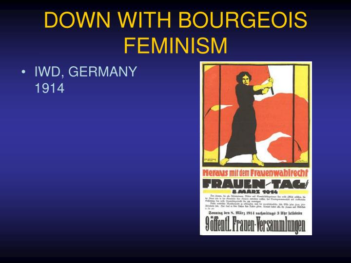 DOWN WITH BOURGEOIS FEMINISM