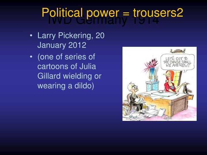 Political power = trousers2