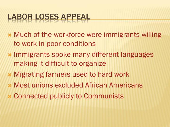 Much of the workforce were immigrants willing to work in poor conditions