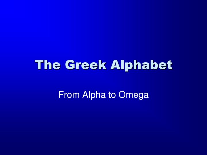 The Greek Alphabet