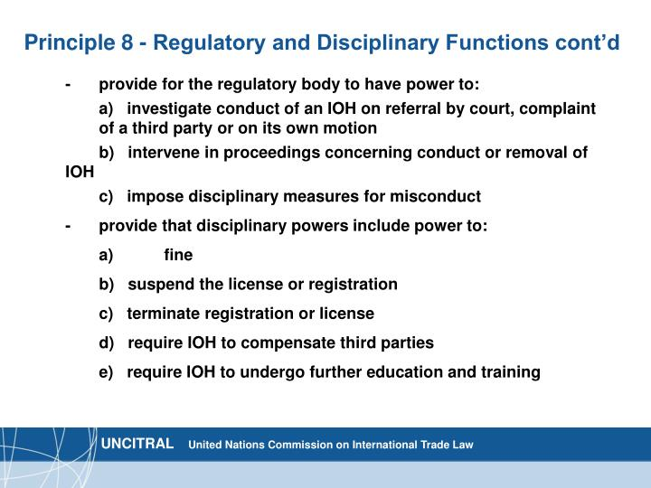 Principle 8 - Regulatory and Disciplinary Functions cont'd