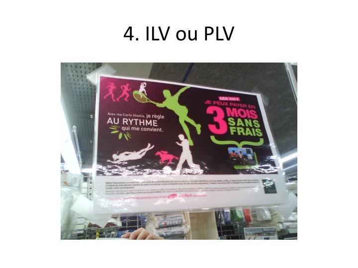 4. ILV ou PLV