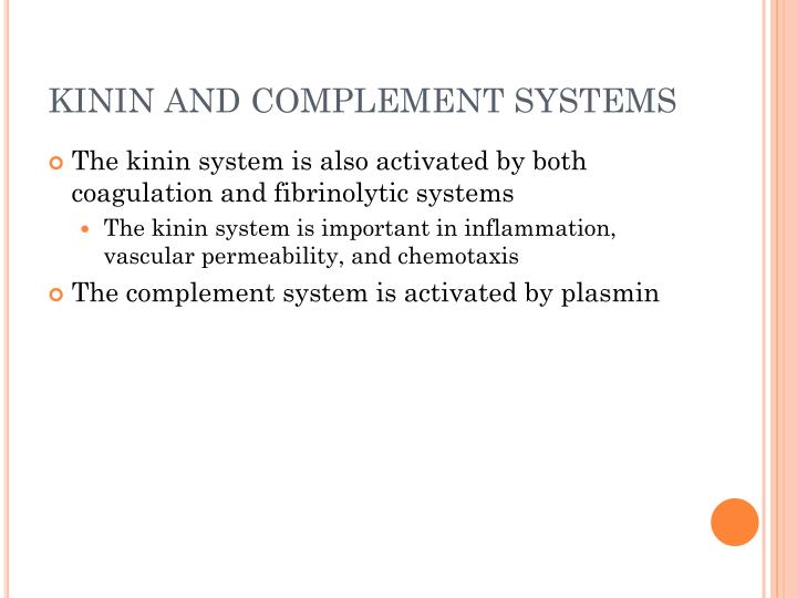 KININ AND COMPLEMENT SYSTEMS