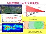 calibrated r z for 3 regions