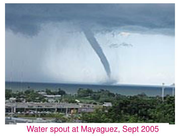 Water spout at Mayaguez, Sept 2005