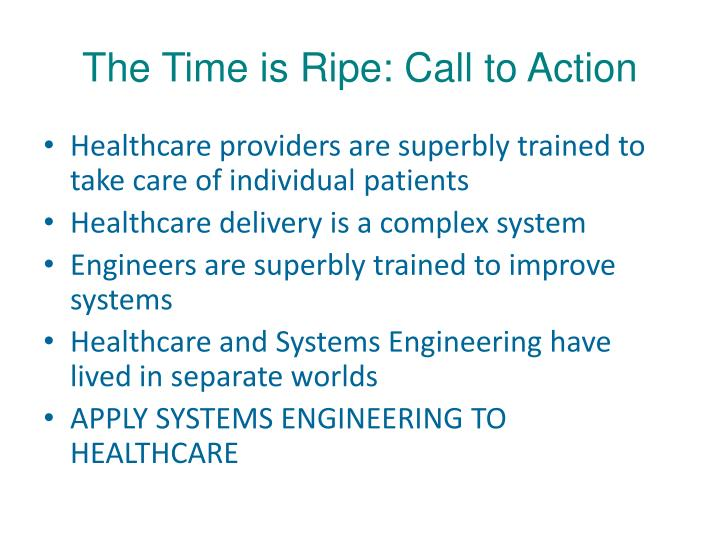 The Time is Ripe: Call to Action