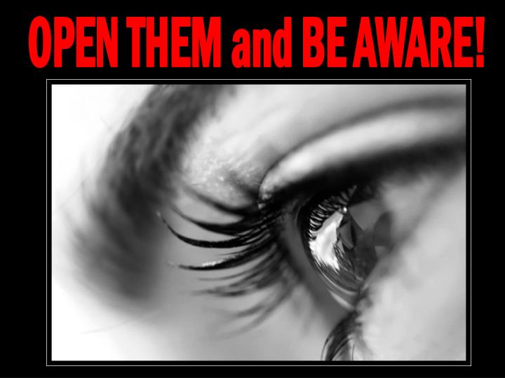 OPEN THEM and BE AWARE!