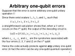 arbitrary one qubit errors