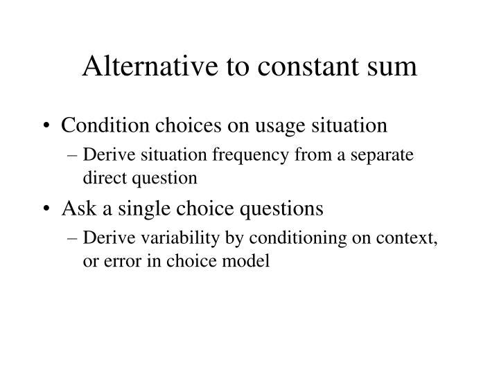 Alternative to constant sum