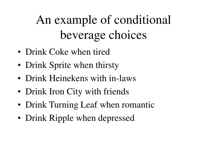 An example of conditional beverage choices