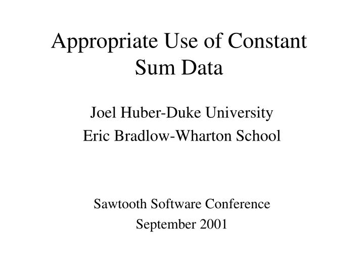 Appropriate Use of Constant Sum Data