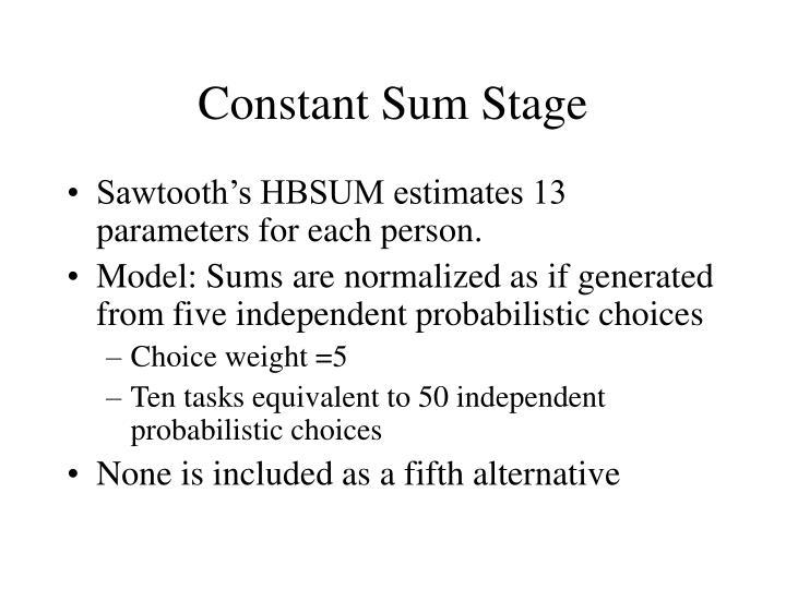 Constant Sum Stage