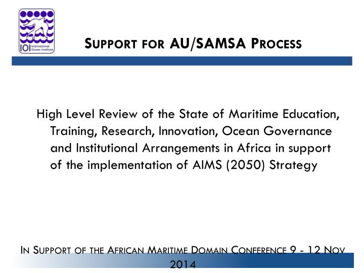 Support for AU/SAMSA Process
