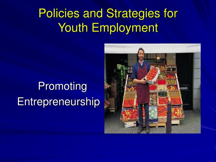 Policies and Strategies for