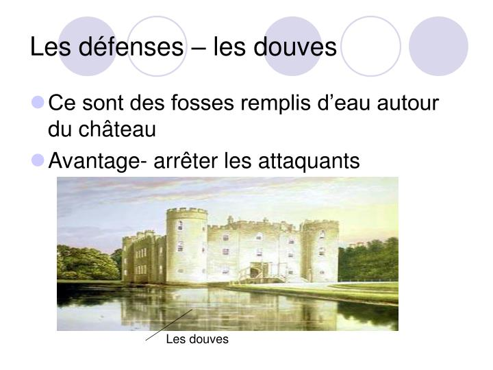 Les défenses – les douves
