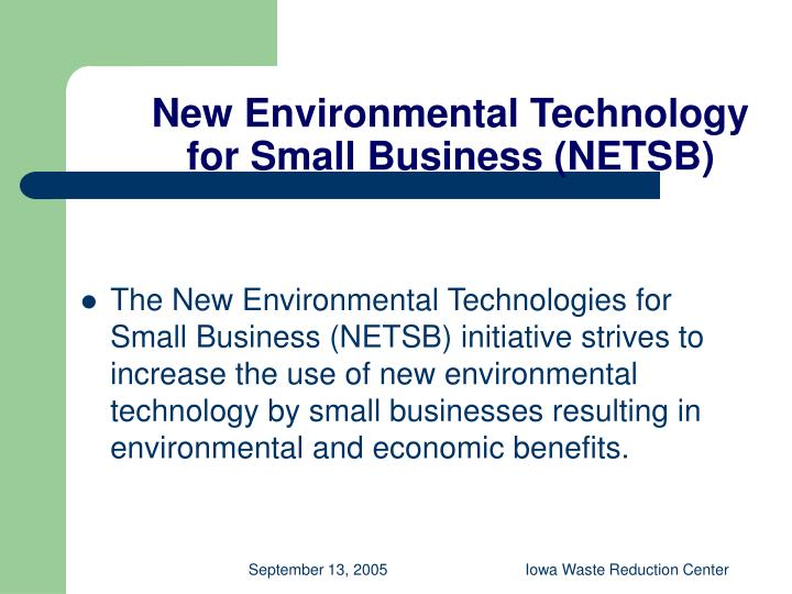 New Environmental Technology for Small Business (NETSB)