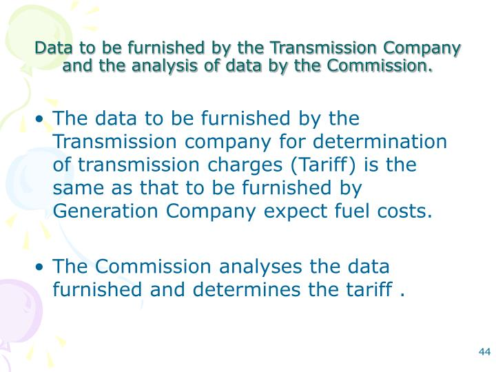 Data to be furnished by the Transmission Company and the analysis of data by the Commission.